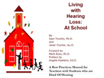 Living with Hearing Loss in School -- Samuel Trychin, PH.D.