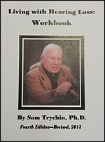 Living with Hearing Loss Workbook -- Samuel Trychin, PH.D.